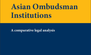 Asian Ombudsman Institutions - a comparative legal analysis